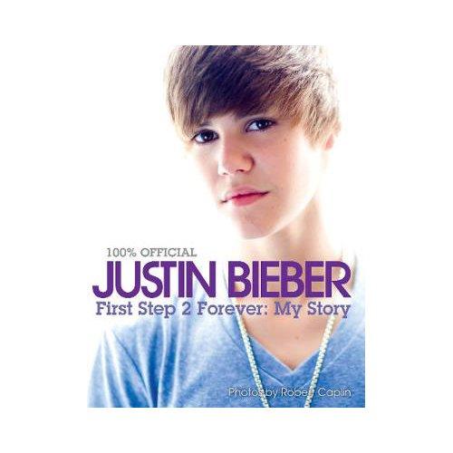 Justin Bieber First Step 2 Forever - Bieber Time Books