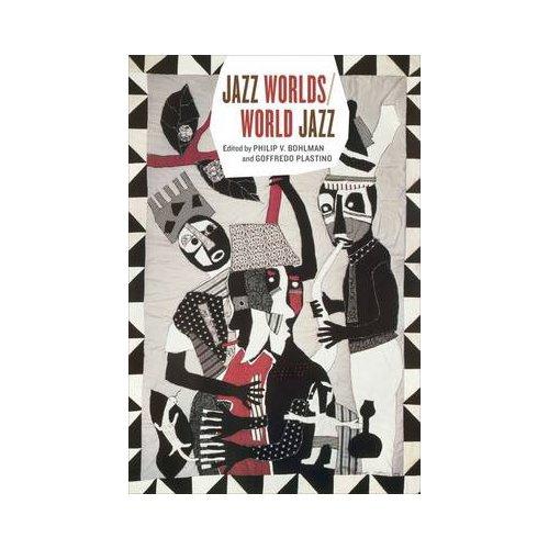 Jazz Worlds World Jazz - Philip Vilas Bohlman