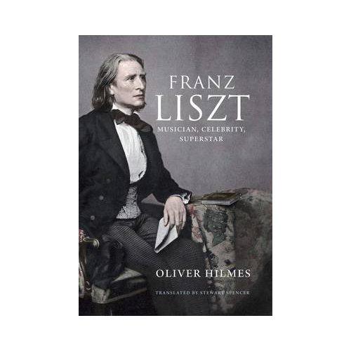 Franz Liszt - Oliver Hilmes